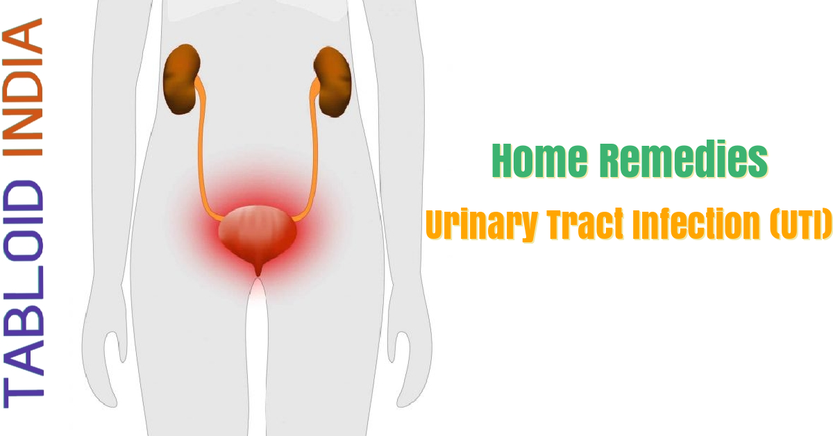 Best Home Remedies to Treat Urinary Tract Infection (UTI)