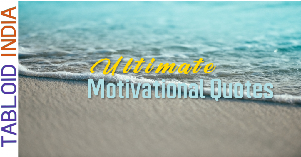 Ultimate Motivational Quotes