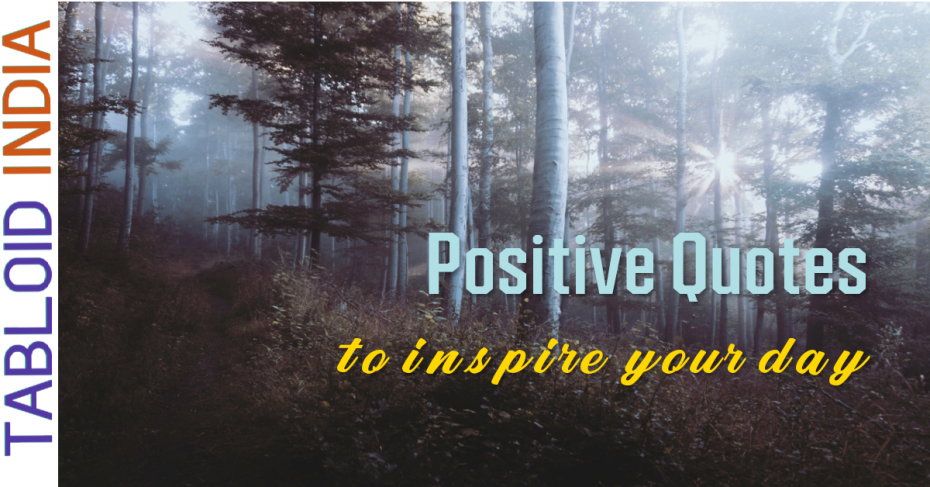 Positive Quotes to Inspire Your Day