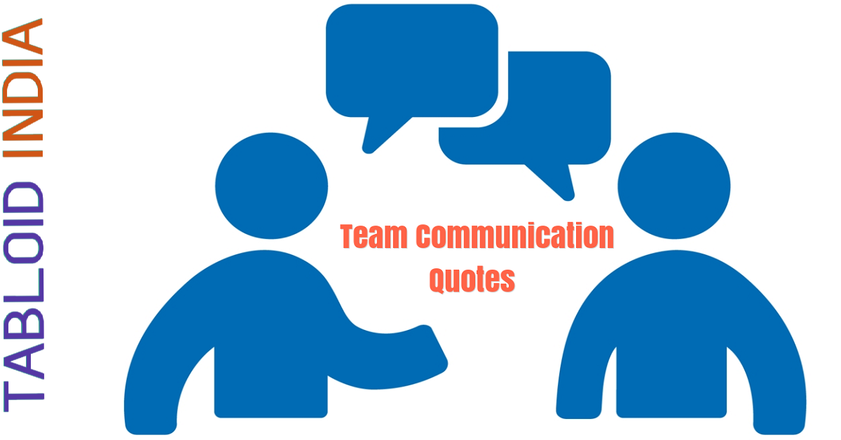 140 Team Communication Quotes for Inspiration