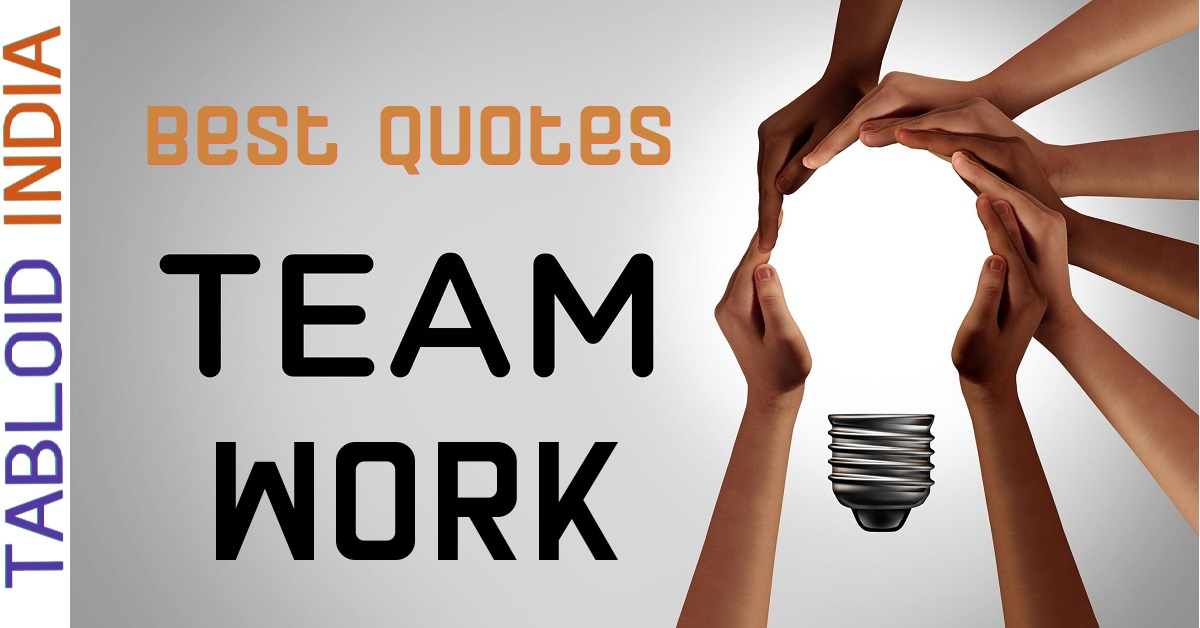 250+ Team Work Quotes to Motivate Collaboration