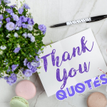 135 Famous Thank You Quotes