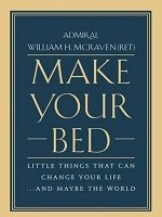 Make Your Bed (Author: William H. McRaven)