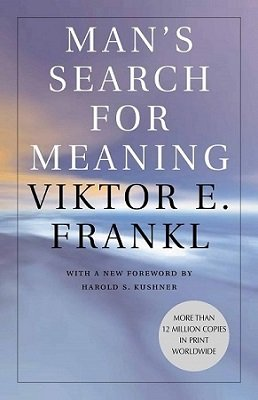 Man's Search for Meaning (Author: Victor E. Fankl)