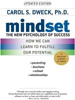 Mindset: the New Psychology for Success (Author: Carol S. Dweck)
