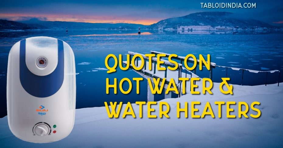 Quotes on Hot Water and Water Heater