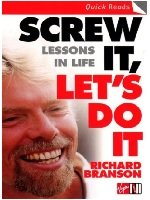 Screw It Lets Do It: Lessons in Life, by Richard Branson