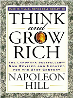 Think and Grow Rich (Author:  Napoleon Hill)