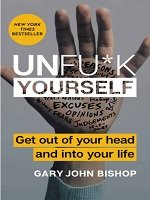 Unfu*k Yourself (Author: Gary John Bishop)