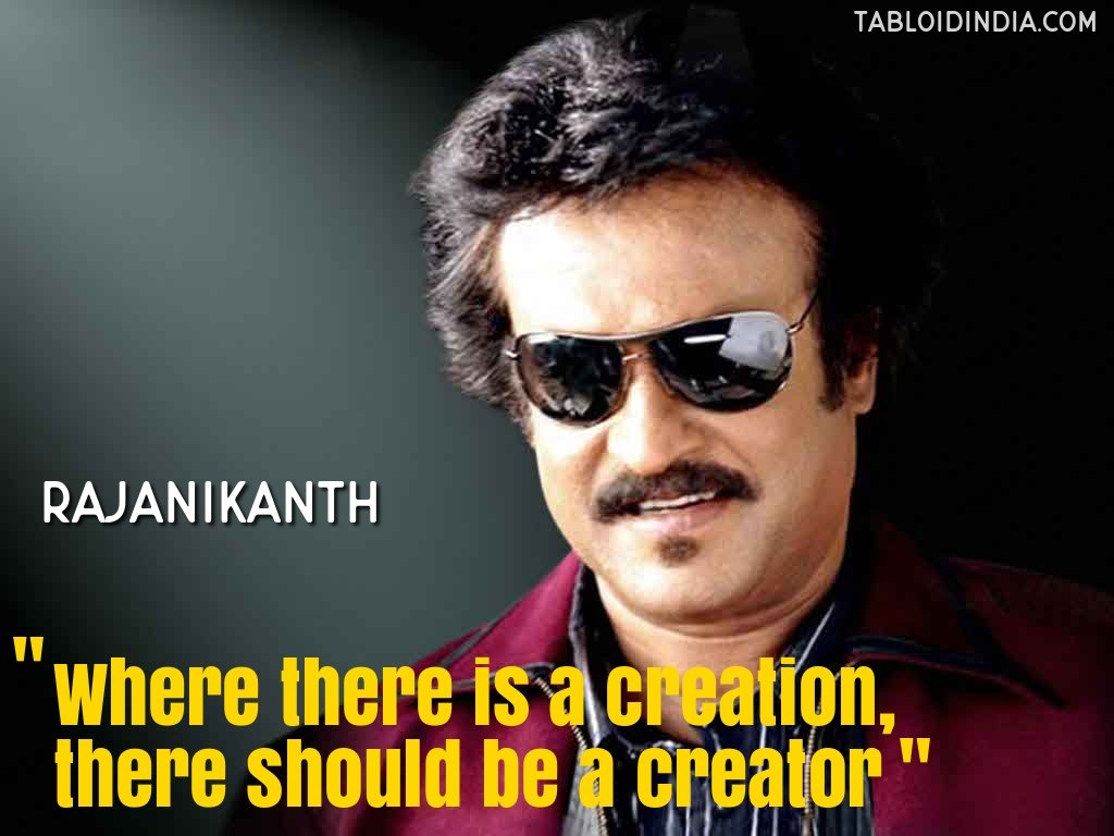 Where there is a creation, there should be a creator - Rajanikanth