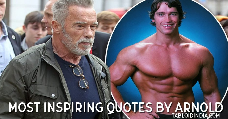 Most Inspiring Quotes by Arnold Schwarzenegger